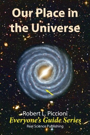 Our Place in the Universe (Everyones Guide Series) Robert L. Piccioni