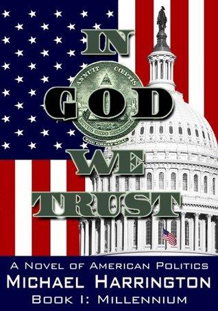In God We Trust: Book I: Millennium  by  Michael  Harrington