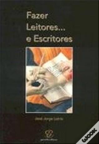 Fazer Leitores... e Escritores  by  José Jorge Letria