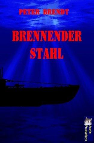 Brennender Stahl (von Hassel)  by  Peter Brendt