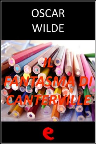 Il Fantasma di Canterville (The Canterville Ghost)  by  Oscar Wilde