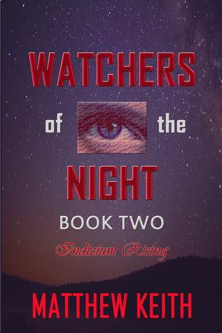 Indicium Rising (Watchers of the Night, Book Two)  by  Matthew Keith