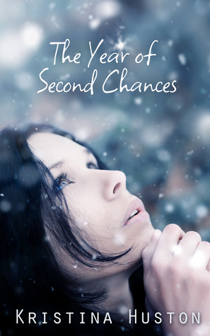 The Year Of Second Chances  by  Kristina Huston