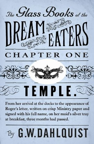 The Glass Books of the Dream Eaters (Chapter 1 Temple)  by  Gordon Dahlquist