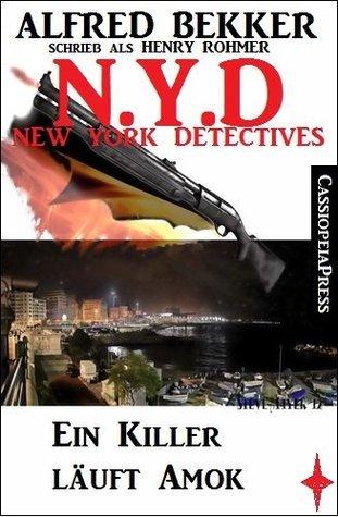 N.Y.D. - Ein Killer läuft Amok (N.Y.D. - NEW YORK DETECTIVES)  by  Alfred Bekker