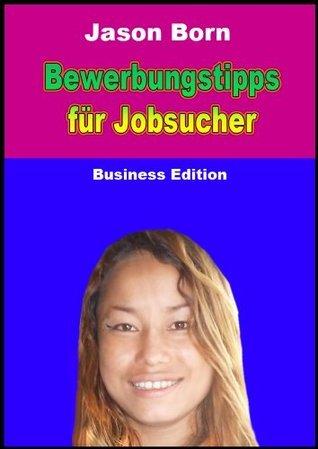 Bewerbungstipps für Jobsucher Jason  Born