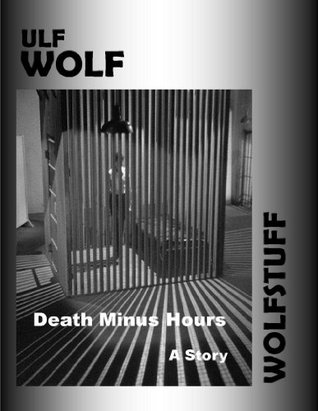 Death Minus Hours  by  Ulf Wolf