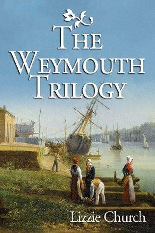 The Weymouth Trilogy Lizzie Church