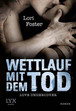Love Undercover - Wettlauf mit dem Tod Lori Foster