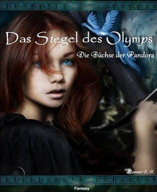 Das Siegel des Olymps Die Büchse der Pandora Leseprobe  by  Romana R. K.