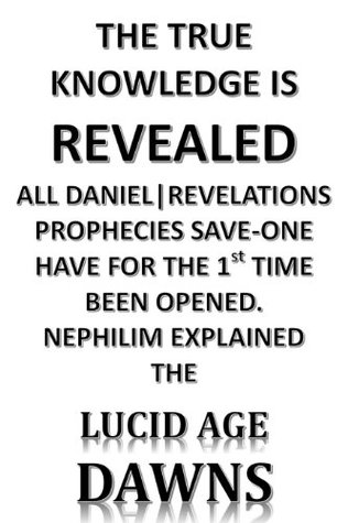 The True Knowledge Revealed the Lucid Age Dawns T.G. Hortman
