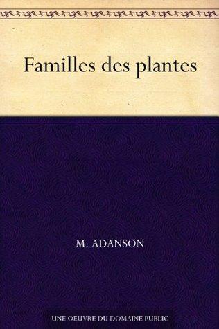 Familles des plantes  by  M. Adanson