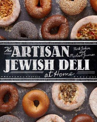 The Artisan Jewish Deli at Home  by  Nick Zukin