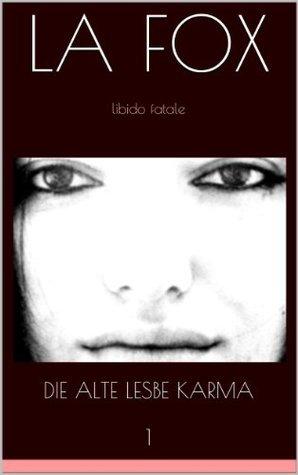 Die alte Lesbe Karma (Libido Fatale) La Fox