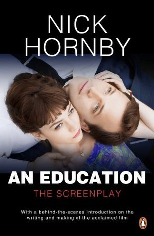 An Education: The Screenplay: The Screenplay  by  Nick Hornby