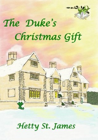 The Dukes Christmas Gift  by  St. James, Hetty
