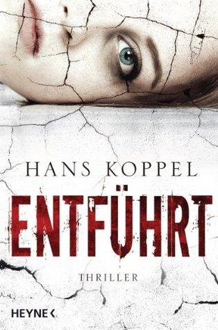 Entführt: Thriller  by  Hans Koppel