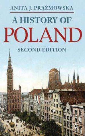 A History of Poland (Palgrave Essential Histories series) Anita J. Prażmowska