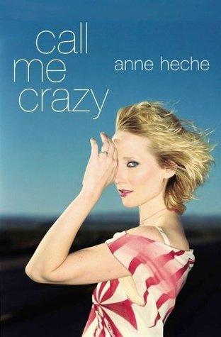 Call Me Crazy (Lisa Drew Books) Anne Heche