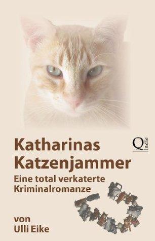 Katharinas Katzenjammer (XXL-Leseprobe): Eine total verkaterte Kriminalromanze  by  Ulli Eike