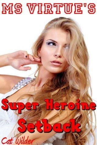 Ms Virtues Super Heroine Setback Cat Wilder