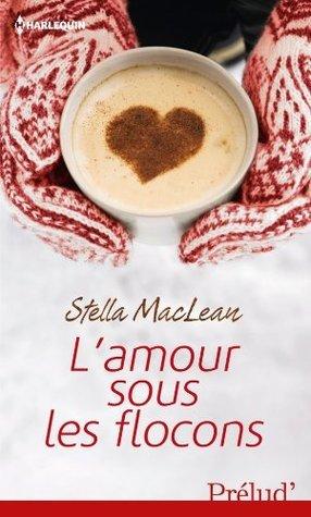 Lamour sous les flocons Stella Maclean