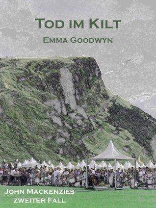 Tod im Kilt: John Mackenzies zweiter Fall  by  Emma Goodwyn