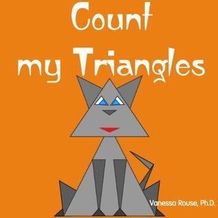 Count my Triangles: A Fun and Rhyming Counting Book  by  Vanessa Rouse