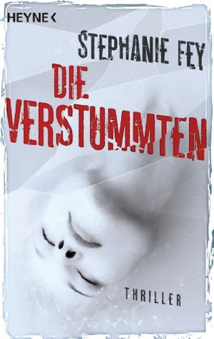 Die Verstummten: Thriller  by  Stephanie Fey
