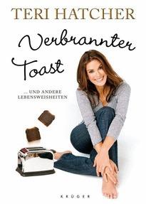 Verbrannter Toast und andere Lebensweisheiten  by  Teri Hatcher