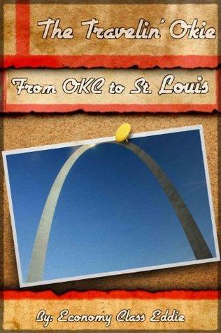 From OKC to St. Louis  by  Economy Class Eddie