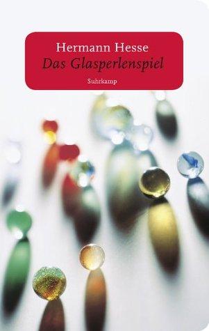 Das Glasperlenspiel: Versuch einer Lebensbeschreibung des Magister Ludi Josef Knecht samt Knechts hinterlassenen Schriften Hermann Hesse