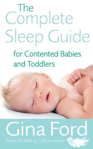 The Complete Sleep Guide For Contented Babies & Toddlers Gina Ford
