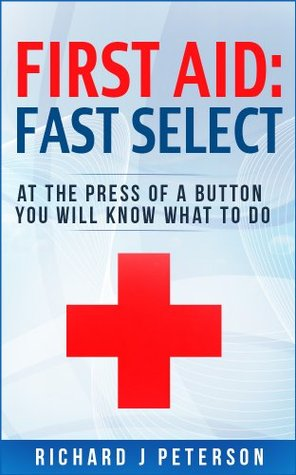 Kindle First Aid: Quick Select Richard J Peterson