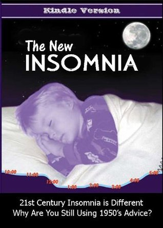 The New Insomnia - 21st century insomnia is different why are you still using 1950s advice Ronald Shaver