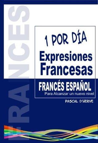 Modismos en Francés (Español - Francés)  by  Pascal dHervé