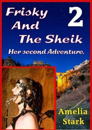 FRISKY and the Sheik  by  Amelia Stark