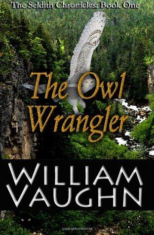 The Owl Wrangler William Vaughn