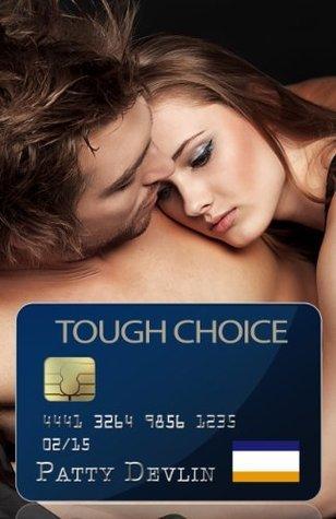 Tough Choice  by  Patty Devlin