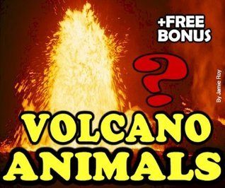 Deep Sea Volcano Burning Water Animals:  A Kids Learn to Read Book with Amazing Facts and Large Photos (Free Bonus: 30+ Free Online Kids Jigsaw Puzzle Games!)  by  Jamie Roy