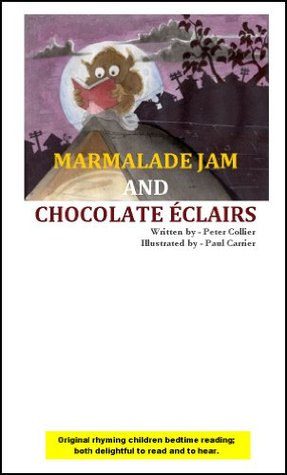 MARMALADE JAM AND CHOCOLATE ÉCLAIRS  by  Peter W. Collier