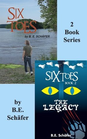 Six Toes and The Legacy  by  SCHÄFER , B. E.