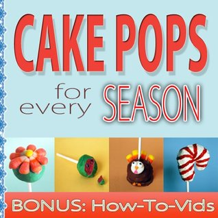 Cake Pops: For Every Season  by  One Iron Co