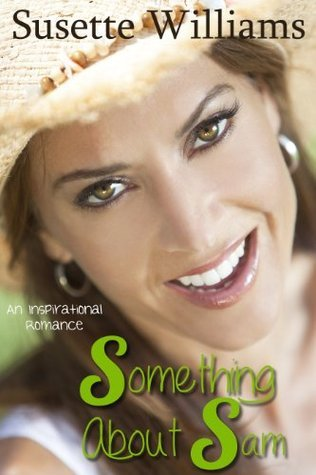Something About Sam  by  Susette Williams