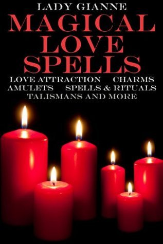 Magical Love Spells  by  Lady Gianne