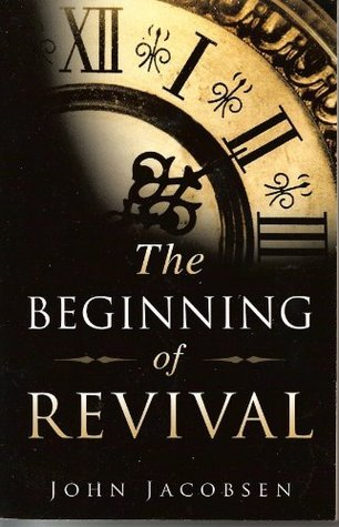 The Beginning of Revival  by  John Jacobsen