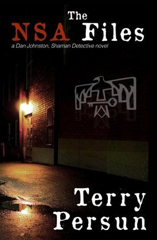 The NSA Files (a Dan Johnston, Shaman Detective novel)  by  Terry Persun