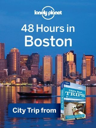 48 Hours in Boston: City Trip from USAs Best Trips Travel Guide Brandon Presser