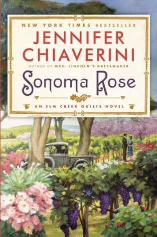 Sonoma Rose: An Elm Creek Quilts Novel (Elm Creek Quilts Novels)  by  Jennifer Chiaverini