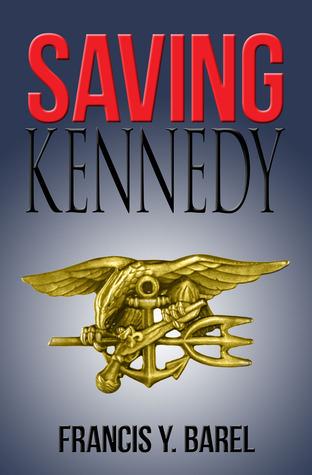 Saving Kennedy  by  Francis Barel